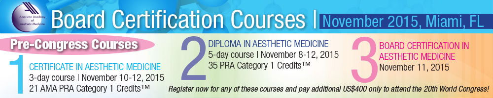 The 20th World Congress of Aesthetic Medicine - 2015 (Pre-Congress Courses)