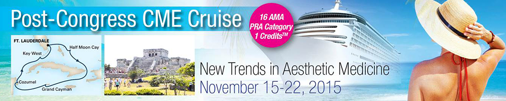 The 20th World Congress of Aesthetic Medicine - 2015 (Post-Congress CME Cruise)